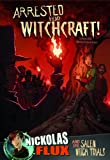 img - for Arrested for Witchcraft!: Nickolas Flux and the Salem Witch Trails (Nickolas Flux History Chronicles) book / textbook / text book