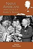 img - for The Native American Legacy of Harry S. Truman (Truman Legacy) (Truman Legacy Series) by Brian Hosmer, ed. (2010) Paperback book / textbook / text book