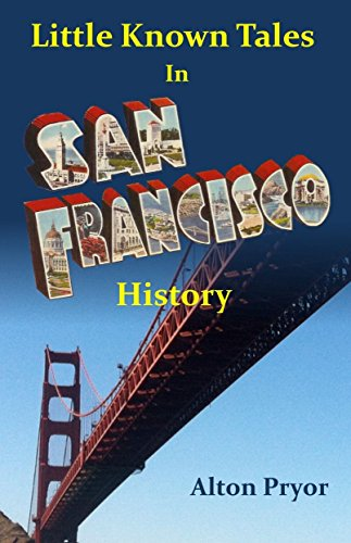 little-known-tales-in-san-francisco-history-english-edition