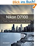 Nikon D7100: From Snapshots to Great...
