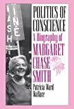 img - for Politics of Conscience: A Biography of Margaret Chase Smith book / textbook / text book