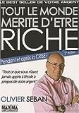 echange, troc Olivier Seban - Tout le monde mérite d'être riche : Ou tout ce que vous n'avez jamais appris à l'école à propos de votre argent