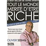 Tout le monde m�rite d'�tre riche : Ou tout ce que vous n'avez jamais appris � l'�cole � propos de votre argentpar Olivier Seban
