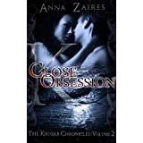 Close Obsession (The Krinar Chronicles: Volume 2) ~ Anna Zaires