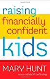 Raising Financially Confident Kids (0800721411) by Mary Hunt