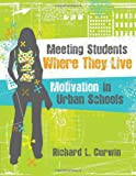 img - for Meeting Students Where They Live: Motivation in Urban Schools book / textbook / text book