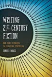 Writing 21st Century Fiction: High Impact Techniques for Exceptional Storytelling by Donald Maass