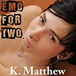 Emo for Two | K. Matthew