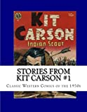 Richard Buchko Stories From Kit Carson #1: Classic Western Comics from the 1950s