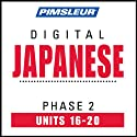 Japanese Phase 2, Unit 16-20: Learn to Speak and Understand Japanese with Pimsleur Language Programs  by Pimsleur