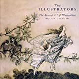 The Illustrators - The British Art of Illustration 1780-1996 (1871136520) by David Wootton