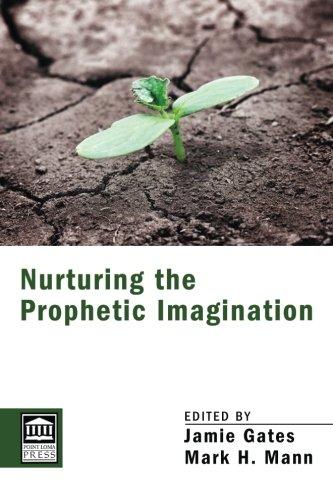 Nurturing the Prophetic Imagination: (Point Loma Press)