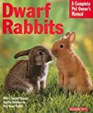 img - for Dwarf Rabbits (Barron's Complete Pet Owner's Manuals) book / textbook / text book