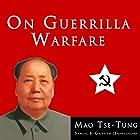On Guerrilla Warfare Hörbuch von Mao Tse-Tung, Samuel B. Griffith Gesprochen von: John Clickman