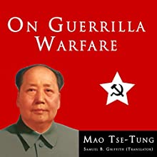On Guerrilla Warfare Audiobook by Mao Tse-Tung, Samuel B. Griffith Narrated by John Clickman