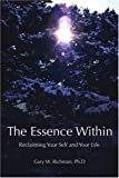 img - for The Essence Within: Reclaiming Your Self and Your Life book / textbook / text book