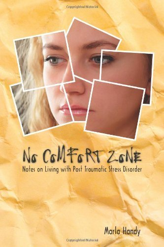 no-comfort-zone-notes-on-living-with-post-traumatic-stress-disorder-by-marla-handy-2010-12-06