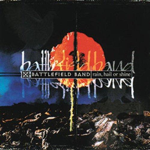 Amazon.com: Rain, Hail Or Shine: Battlefield Band