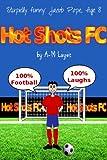 Hot Shots FC (English Edition)