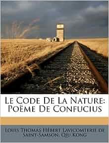 Le Code De La Nature: Poëme De Confucius (French Edition): Qiu Kong ...