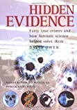 Image of Hidden Evidence: Forty True Crimes and How Forensic Science Helped Solve Them