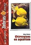 Les Poissons Chirurgiens en aquarium:...