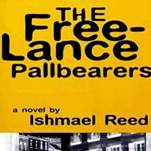 The Free-Lance Pallbearers | [Ishmael Reed]