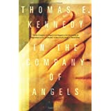 In the Company of Angelsby Thomas E. Kennedy