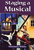 img - for Staging A Musical (Theatre Arts (Routledge Paperback)) book / textbook / text book