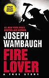 Fire Lover: A True Story (0060095288) by Wambaugh, Joseph