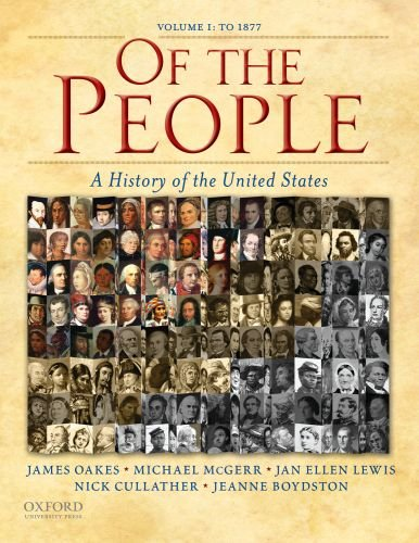 Of the People: A History of the United States: Volume I:...