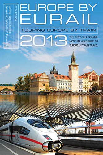 Europe By Eurail 2013: Touring Europe By Train (Europe By Eurail: How To Tour Europe By Train)