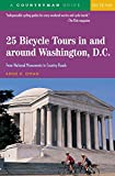 25 Bicycle Tours in and Around Washington Dc 3e: From National Monuments To Country Roads