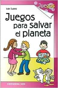 Juegos para salvar el planeta: Iván ; Martín Espinosa, David, (il