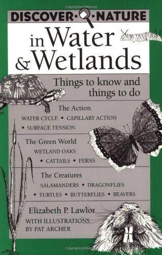 Discover Nature in Water & Wetlands: Things to Know and Things to Do (Discover Nature Series)