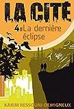 """Afficher """"LA CITE n° 4<br /> La dernière éclipse T4"""""""