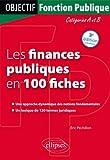 Les Finances Publiques en 100 Fiches Catégories A & B