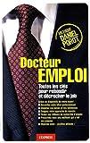 echange, troc Daniel Porot - Docteur emploi : Toutes les clés pour rebondir et décrocher le job