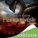 Flammenwüste Hörbuch von Akram El-Bahay Gesprochen von: Thomas Schmuckert