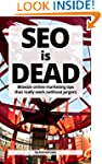SEO is DEAD - Bitesize online marketi...