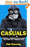 Casuals: The Story of a Terrace Cult...