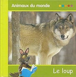 animaux du monde le loup