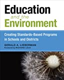 img - for Education and the Environment: Creating Standards-Based Programs in Schools and Districts book / textbook / text book