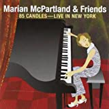 85 Candles - Live in New York ~ Marian McPartland &...
