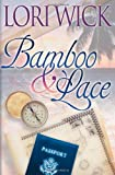 Bamboo and Lace (Contemporary Romance) (0736903283) by Wick, Lori