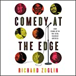 Comedy at the Edge: How Stand-up in the 1970s Changed America | Richard Zoglin