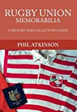 Rugby Union Memorabilia: A History and Collectors Guide