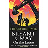 Bryant and May On The Loose: (Bryant & May Book 7) (Bryant & May 7)by Christopher Fowler