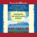 Sunshine on Scotland Street: A 44 Scotland Street Novel, Book 8 Audiobook by Alexander McCall Smith Narrated by Robert Ian Mackenzie