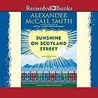 Sunshine on Scotland Street: A 44 Scotland Street Novel, Book 8 (       UNABRIDGED) by Alexander McCall Smith Narrated by Robert Ian Mackenzie